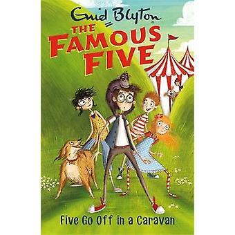 Five Go Off In A Caravan - Book 5 by Enid Blyton - 9781444935066 Book