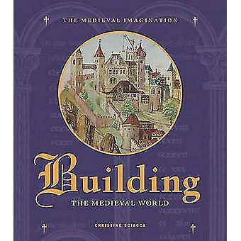 Opbouw van de middeleeuwse wereld door Christine Sciacca - 9781606060063 boek