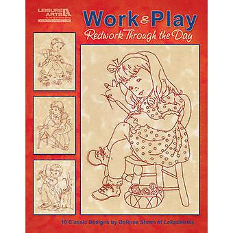 Work & Play - Redwork Through the Day by Dolores Storm - 978160900072
