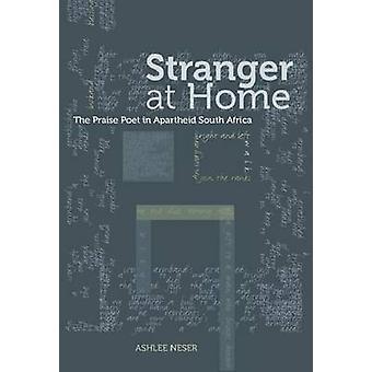 Stranger at Home - Poet in Apartheid South Africa by Ashlee Neser - 97