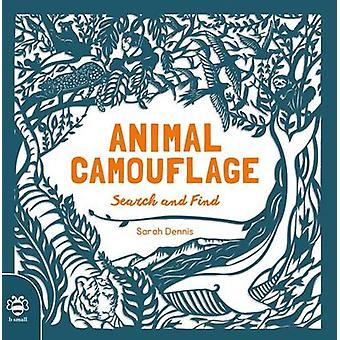 Animal Camouflage - Search and Find by Sam Hutchinson - Sarah Dennis -