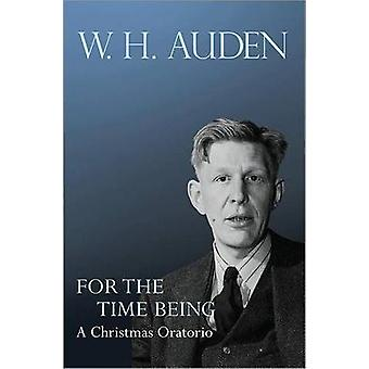 For the Time Being - A Christmas Oratorio by W. H. Auden - Alan Jacobs
