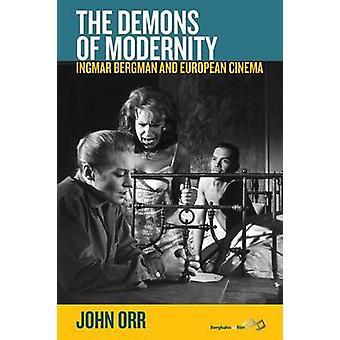 Die Dämonen der moderne - Ingmar Bergman und europäischen Kinos von John O