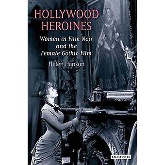 Hollywood sankarittaria - naiset Film Noir ja naisten Gothic ohjaama