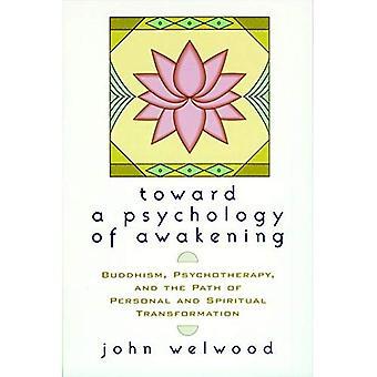 Vers une psychologie de l'éveil: bouddhisme, de psychothérapie et de la voie de la Transformation personnelle et spirituelle
