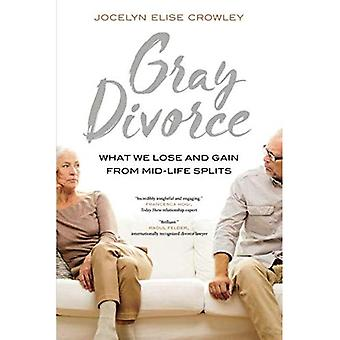 Gray Divorce: What We Lose� and Gain from Mid-Life Splits