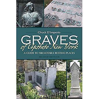 New Yorkin osavaltion pohjoisosassa Graves: opas 100 merkittävä lepo paikkaa (New York State-sarja)