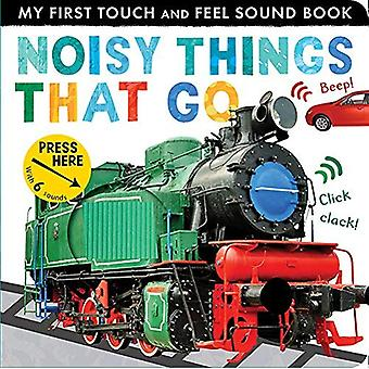 Noisy Things That Go: My First Touch and Feel Sound� (My First) [Board book]
