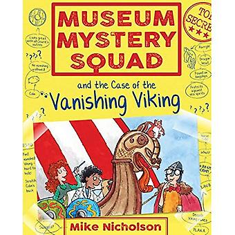 Museum Mystery Squad and the Case of the Vanishing Viking (Young Kelpies)