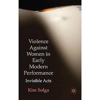 Våld mot kvinnor i tidig Modern prestanda osynliga akter av Solga & Kim