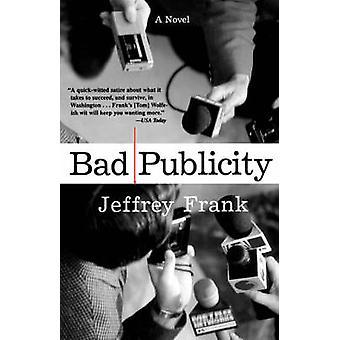 Bad Publicity by Frank & Jeffrey