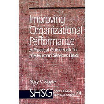 Att förbättra organisatoriska prestanda en praktisk guidebok för fältet mänskliga tjänster av Sluyter & Gary V.