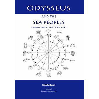 Odysseus und der See Völker A Bronzezeit Geschichte Schottlands von Nyland & EDO