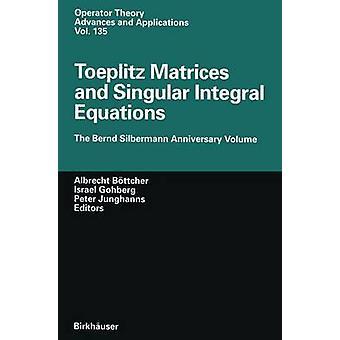Toeplitz matriisit ja yksikkö integraali yhtälöt Bernd Silbermann vuosi päivä volyymi Bttcher & Albrecht