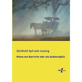 Minna von Barnhelm oder das Soldatenglck par Lessing & Gotthold Ephraim