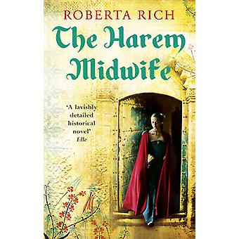 The Harem Midwife by Roberta Rich - 9780091944919 Book