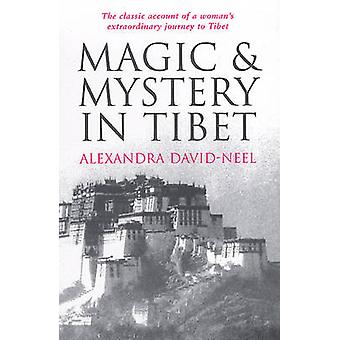 Magic and Mystery in Tibet (New edition) by Alexandra David-Neel - 97