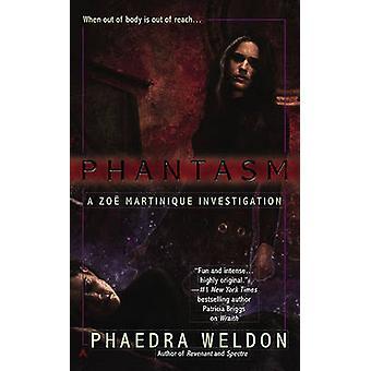 Phantasm - A Zoe Martinique Investigation by Phaedra Weldon - 97804410