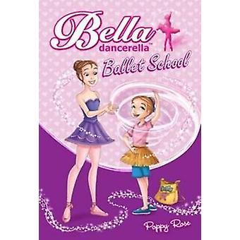 Ballet School by Poppy Rose - Omar Aranda - 9780733332463 Book