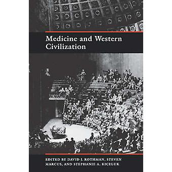 Medicine and Western Civilization by David J. Rothman - Steven Marcus