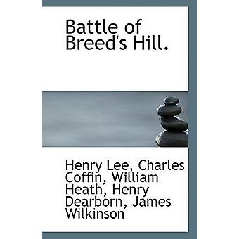 Battle of Breed's Hill. by Henry Lee - Charles Coffin - William Heath