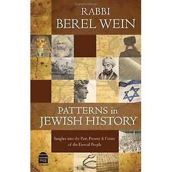 Patterns in Jewish History - Insights into the Past - Present & Future