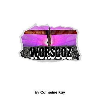 Worsooz by Catherine Kay - 9781910067505 Book