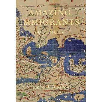 Amazing Immigrants - Volume 4 by Jamie D'Antioc - 9781941634271 Book