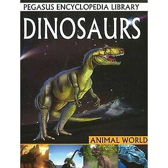 Dinosaurs - Pegasus Encyclopedia Library by Pallabi B. Tomar - Hitesh