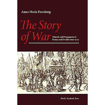 The Story of War - Church and Propaganda in France and Sweden in 16101