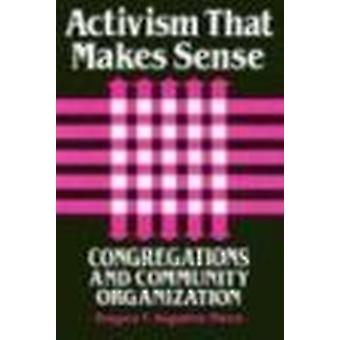 Activism That Makes by Gregory F. Augustine Pierce - 9780914070535 Bo