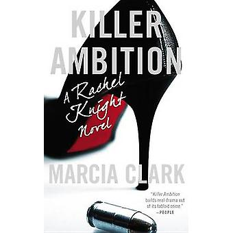 Killer Ambition by Marcia Clark - 9780316220934 Book