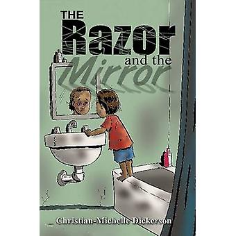 The Razor and the Mirror by Dickerson & ChristianMichelle