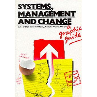 Systems Management and Change A Graphic Guide by Carter & Ruth C.