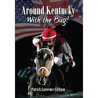 Around Kentucky With The Bug by Patrick & Gilligan Lawrence