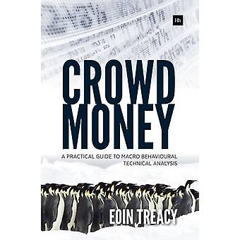 Crowd Money  A Practical Guide to Macro Behavioural Technical Analysis by Eoin Treacy
