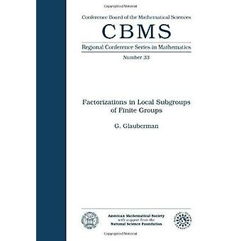 Factorizations in Local Subgroups of Finite Groups by G. Glauberman -