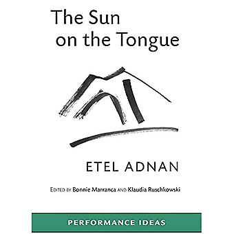 The Sun on the Tongue: Performance Ideas