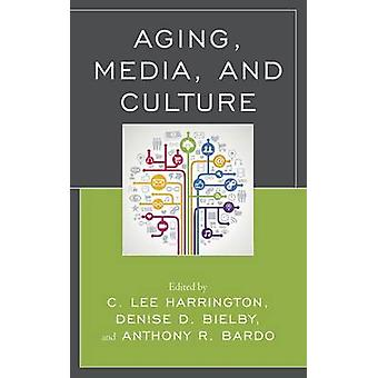 Aging Media and Culture by Harrington & C. Lee