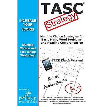 TASC Test Strategy Winning Multiple Choice Strategies for the TASC by Complete Test Preparation Inc.