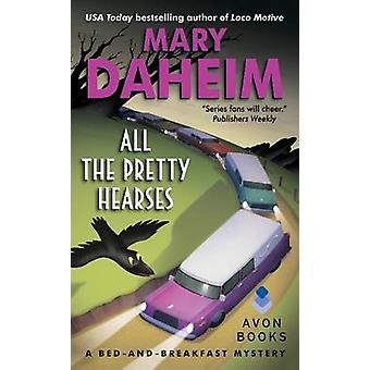 All the Pretty Hearses - A Bed-and-Breakfast Mystery by Mary Daheim -