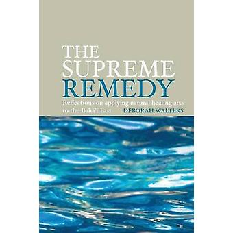 The Supreme Remedy by Walters & Deborah