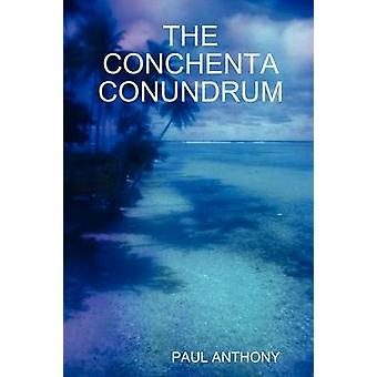 The Conchenta Conundrum by Anthony & Paul