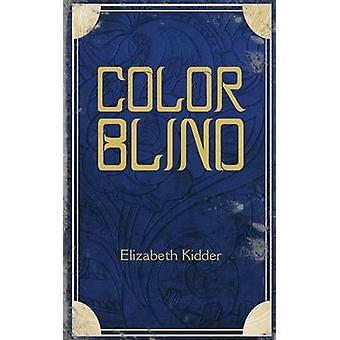 ColorBlind by Kidder & Elizabeth