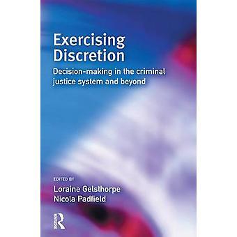 Exercising Discretion by Gelsthorpe & Loraine