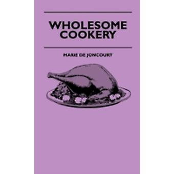 Wholesome Cookery by Joncourt & Marie de