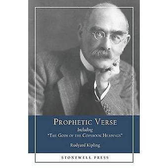 Prophetic Verse Including The Gods of the Copybook Headings by Kipling & Rudyard