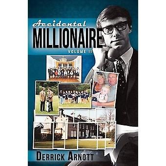 Accidental Millionaire Volume II by Arnott & Derrick
