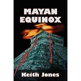 Mayan Equinox by Jones & Keith