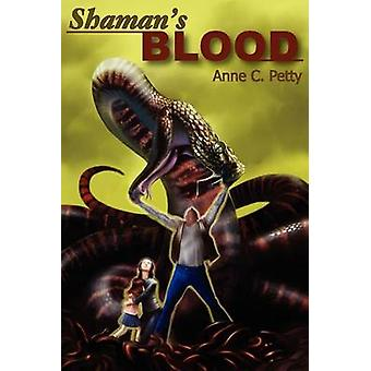 Shamans Blood by Petty & Anne C.